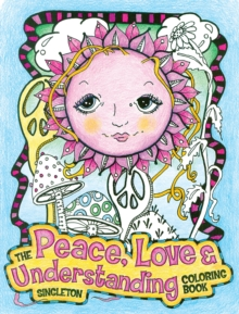 The Peace, Love and Understanding Coloring Book : A Hippie Dippy Coloring Book, Paperback / softback Book