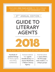 Guide to Literary Agents 2018 : The Most Trusted Guide to Getting Published, Paperback Book