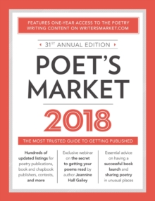 Poet's Market 2018 : The Most Trusted Guide for Publishing Poetry, Paperback Book