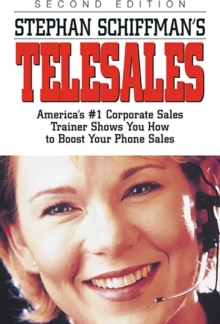 Stephan Schiffman's Telesales : America's #1 Corporate Sales Trainer Shows You How to Boost Your Phone Sales, EPUB eBook