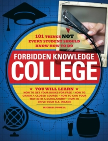 Forbidden Knowledge - College : 101 Things NOT Every Student Should Know How to Do, EPUB eBook