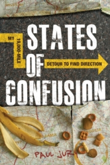 States of Confusion : My 19,000-Mile Detour to Find Direction, Hardback Book