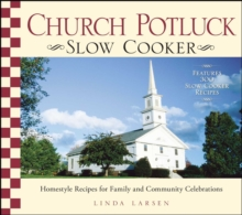 Church Potluck Slow Cooker : Homestyle Recipes for Family and Community Celebrations, EPUB eBook