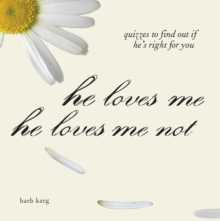 He Loves Me, He Loves Me Not : Quizzes to Find out if He's Right for you, EPUB eBook