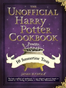 The Unofficial Harry Potter Cookbook Presents: 10 Summertime Treats, EPUB eBook