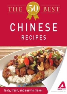 The 50 Best Chinese Recipes : Tasty, fresh, and easy to make!, EPUB eBook