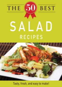The 50 Best Salad Recipes : Tasty, fresh, and easy to make!, EPUB eBook