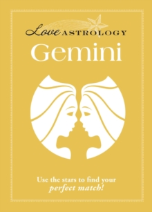 Love Astrology: Gemini : Use the stars to find your perfect match!, EPUB eBook