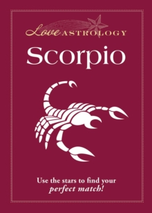 Love Astrology: Scorpio : Use the stars to find your perfect match!, EPUB eBook