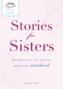 A Cup of Comfort Stories for Sisters : Celebrating the special bonds of sisterhood, EPUB eBook