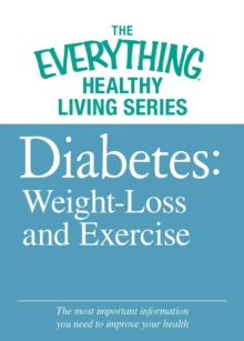 Diabete: Weight Loss and Exercise : The most important information you need to improve your health, EPUB eBook