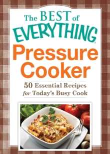 Pressure Cooker : 50 Essential Recipes for Today's Busy Cook, EPUB eBook