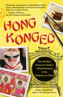 Hong Konged : One Modern American Family's (Mis)adventures in the Gateway to China, EPUB eBook