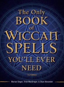 The Only Book of Wiccan Spells You'll Ever Need, Paperback / softback Book