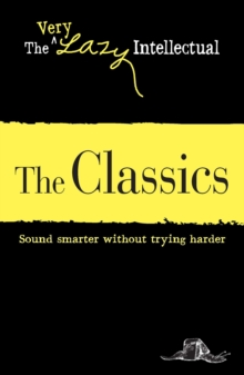 The Classics : Sound smarter without trying harder, EPUB eBook