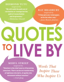 Quotes to Live By : Words That Inspire Those Who Inspire Us, EPUB eBook