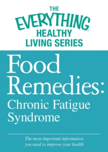 Food Remedies - Chronic Fatigue Syndrome : The most important information you need to improve your health, EPUB eBook