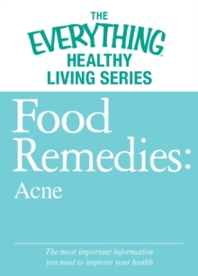 Food Remedies - Acne : The most important information you need to improve your health, EPUB eBook