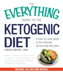 The Everything Guide To The Ketogenic Diet : A Step-by-Step Guide to the Ultimate Fat-Burning Diet Plan!, Paperback / softback Book