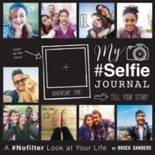 My Selfie Journal : A #Nofilter Look at Your Life, Paperback Book
