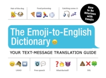The Emoji-To-English Dictionary : Your Text-Message Translation Guide, EPUB eBook