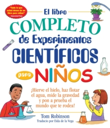 El Libro Completo De Experimentos Cientificos Para Ninos / The Everything Kids', Paperback Book