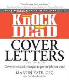 Knock 'em Dead Cover Letters : Cover Letters and Strategies to Get the Job You Want, Paperback / softback Book