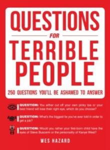 Questions for Terrible People : 250 Questions You'll Be Ashamed to Answer, Paperback / softback Book