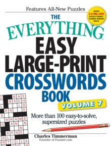 The Everything Easy Large-Print Crosswords Book, Volume 7 : More Than 100 Easy-to-solve, Supersized Puzzles, Paperback Book