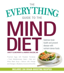 The Everything Guide to the MIND Diet : Optimize Brain Health and Prevent Disease with Nutrient-dense Foods, Paperback Book