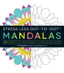 Stress Less Dot-to-Dot Mandalas : 30 Connect-the-Dot Puzzles to Complete and Color, Paperback Book