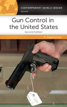 Gun Control in the United States: A Reference Handbook, 2nd Edition, EPUB eBook
