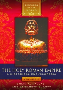 The Holy Roman Empire: A Historical Encyclopedia [2 volumes], EPUB eBook