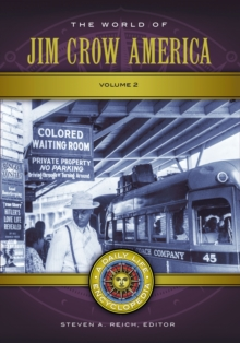 The World of Jim Crow America: A Daily Life Encyclopedia [2 volumes], EPUB eBook