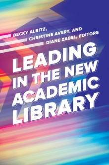 Leading in the New Academic Library, EPUB eBook