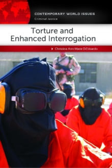 Torture and Enhanced Interrogation: A Reference Handbook, EPUB eBook