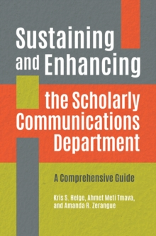Sustaining and Enhancing the Scholarly Communications Department: A Comprehensive Guide, EPUB eBook