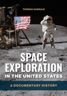 Space Exploration in the United States: A Documentary History, EPUB eBook