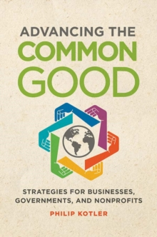 Advancing the Common Good: Strategies for Businesses, Governments, and Nonprofits, EPUB eBook