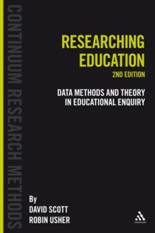 Researching Education : Data, Methods and Theory in Educational Enquiry, Paperback Book