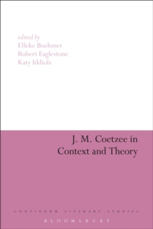 J. M. Coetzee in Context and Theory, EPUB eBook