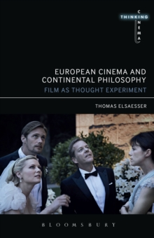 European Cinema and Continental Philosophy : Film As Thought Experiment, PDF eBook