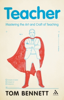 Teacher : Mastering the Art and Craft of Teaching, Paperback Book