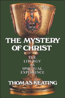 The Mystery of Christ : The Liturgy as Spiritual Experience, PDF eBook