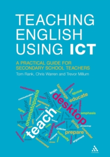 Teaching English Using ICT : A Practical Guide for Secondary School Teachers, Paperback Book