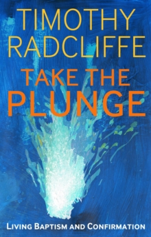 Take the Plunge : Living Baptism and Confirmation, Paperback / softback Book