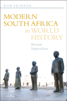 Modern South Africa in World History : Beyond Imperialism, Hardback Book