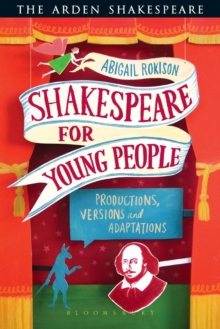 Shakespeare for Young People : Productions, Versions and Adaptations, Paperback Book