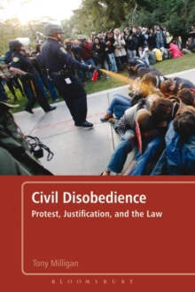 Civil Disobedience : Protest, Justification and the Law, Paperback / softback Book
