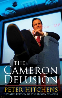 "The Cameron Delusion : Updated Edition of ""The Broken Compass"", Paperback / softback Book"